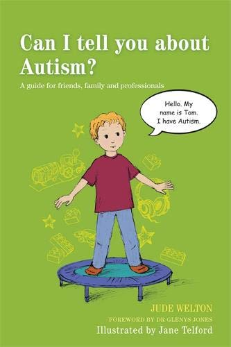 Download Can I Tell You about Autism?: A Guide for Friends, Family and Professionals (Can I Tell You About...?) 1849054533