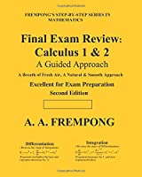 Final Exam Review: Calculus 1 & 2: A Guided Approach