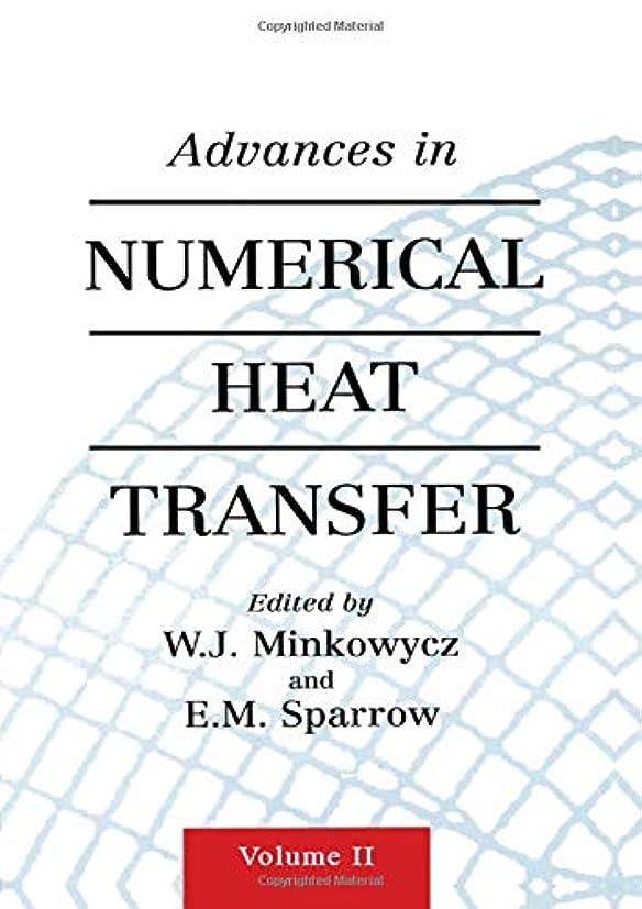 威信パラメータフォーラムAdvances in Numerical Heat Transfer, Volume 2 (Computational Physical Process)