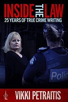 Inside the Law: 25 Years of True Crime Writing by [Petraitis, Vikki]