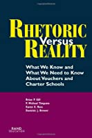 Rhetoric Versus Reality: What We Know and What We Need to Know About Vouchers and Charter Schools