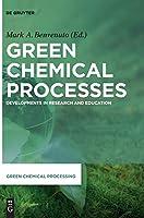 Green Chemical Processes (Green Chemical Processing)
