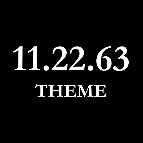 11.22.63 TV Theme