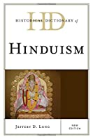 Historical Dictionary of Hinduism (Historical Dictionaries of Religions, Philosophies, and Movements)