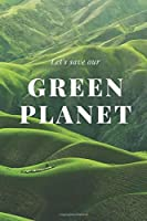 Green Planet: Motivational Notebook, Journal, Diary (110 Pages, Blank, 6 x 9)