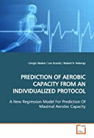 Prediction of Aerobic Capacity from an Individualized Protocol