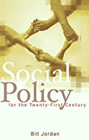 Social Policy for the Twenty-First Century: New Perspectives, Big Issues