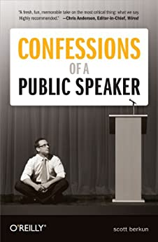 [Berkun, Scott]のConfessions of a Public Speaker (English Edition)
