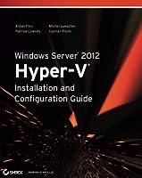 Windows Server 2012 Hyper-V Installation and Configuration Guide by Aidan Finn Patrick Lownds Michel Luescher Damian Flynn(2013-03-25)