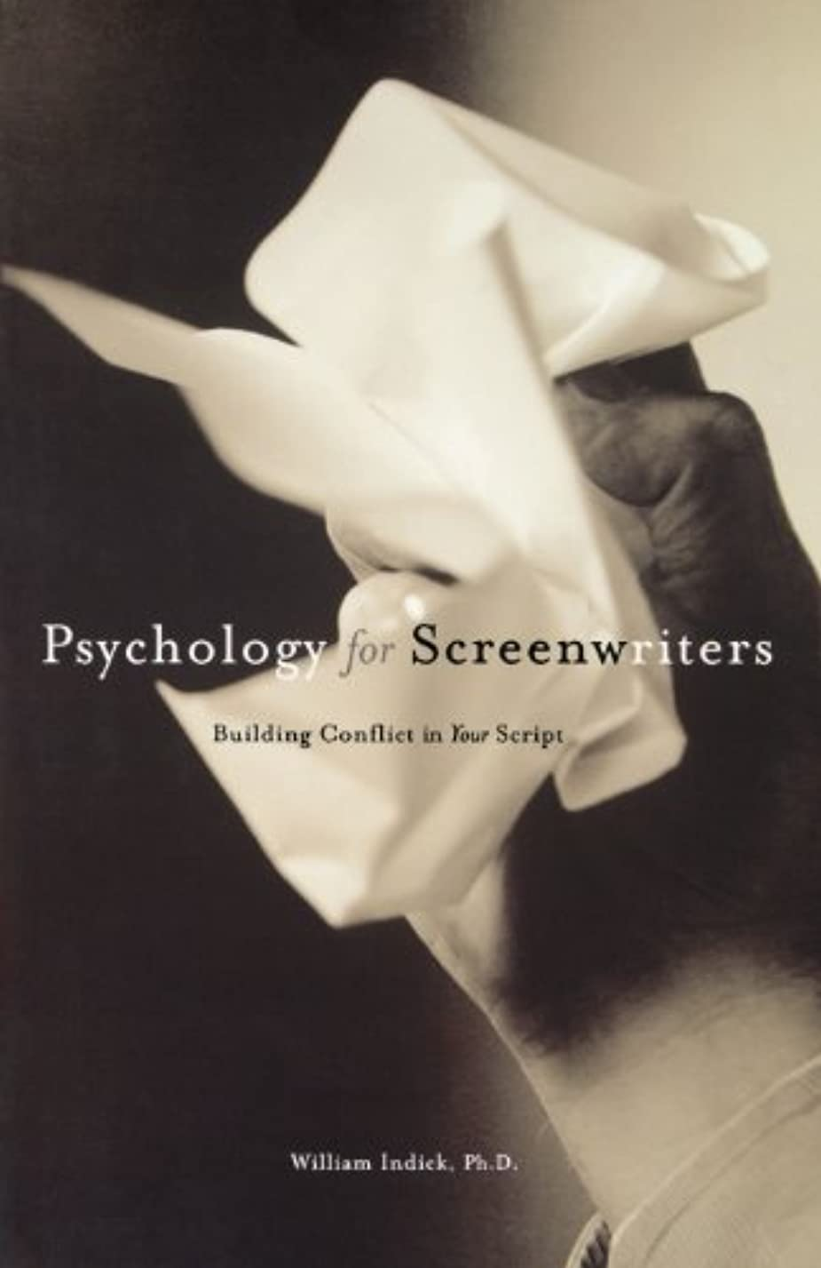Psychology for Screenwriters: Building the Conflict in Your Script (English Edition)