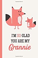 I'm So Glad You Are My Grannie: Fox Lightly Lined 120 Pages Perfect for Notes Journaling Mother's Day and Christmas Gifts [並行輸入品]