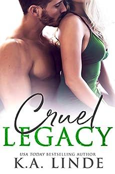Cruel Legacy by [Linde, K.A.]