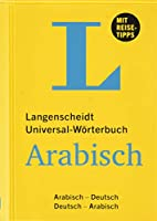 Langenscheidt Universal-Woerterbuch Arabisch - mit Tipps fuer die Reise: Arabisch-Deutsch/Deutsch-Arabisch