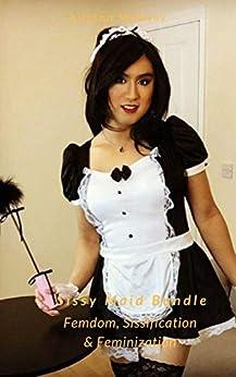 Sissy Maid Bundle – Femdom, Sissification & Feminization by [Medway, Allyson]