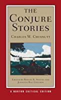 The Conjure Stories: Authoritative Texts, Contexts, Criticism (Norton Critical Editions)