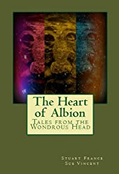 The Heart of Albion : Tales from the Wondrous Head (English Edition)