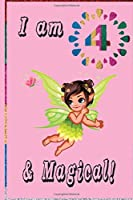 I Am 4 And Magical: This Nice And Magical Birthday Notebook For 4 year old.  Cute Cream Paper 6*9 Inch With 100 Pages Notebook For Writing Daily Routine, Journal and Hand Note
