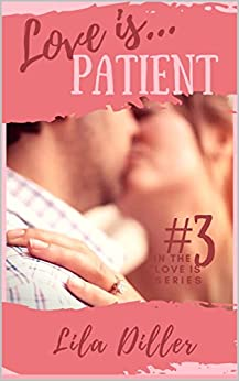 "Love is Patient: ""Love is"" series #3 (""Love is..."" series) by [Diller, Lila]"