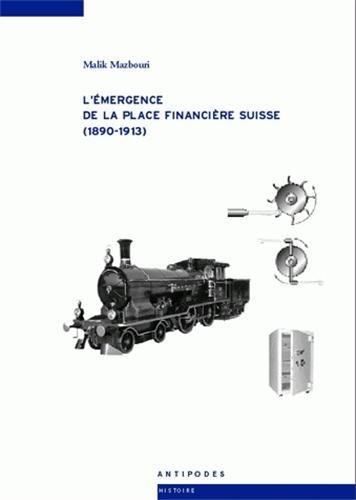 L'émergence de la place financière suisse (1890-1913)