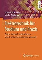 Elektrotechnik fuer Studium und Praxis: Gleich-, Wechsel- und Drehstrom, Schalt- und nichtsinusfoermige Vorgaenge