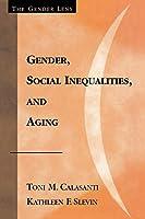 Gender, Social Inequalities, and Aging (Gender Lens)