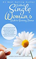 Suddenly Single Woman's Guide to Surviving Divorce: Learn The Things No One Tells You. Get What You Deserve: Financial Security, Emotional & Physical Stability. Manage Expectations of Family & Friendships. Don't Be Blindsided During The Divorce Process.