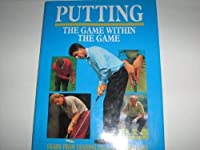Putting: The Game within the Game