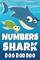 Numbers: Numbers Shark Doo Doo Doo Notebook Journal For Drawing or Sketching Writing Taking Notes, Custom Gift With The Boys Name Numbers