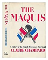The Maquis: A History of the French Resistance Movement