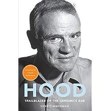Hood: Trailblazer of the Genomics Age