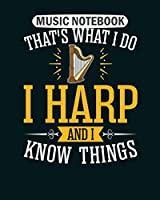 Music Notebook: i harp and i know things  College Ruled - 50 sheets, 100 pages - 8 x 10 inches