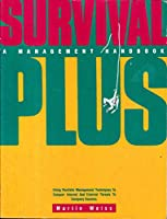 Survival Plus: A Management Handbook
