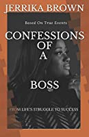 CONFESSION OF A BOSS: From Life's Struggles To Success