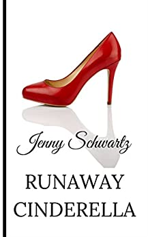 Runaway Cinderella by [Schwartz, Jenny]