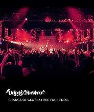 CHANGE OF GENERATION TOUR FINAL(チェンジ・オブ・ジェネレーション・ツアー・ファイナル) [Blu-ray]