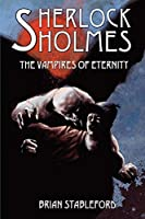 Sherlock Holmes and the Vampires of Eternity