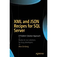 XML and JSON Recipes for SQL Server: A Problem-Solution Approach