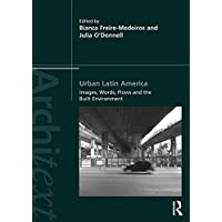 Urban Latin America: Images, Words, Flows and the Built Environment (Architext) (English Edition)