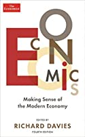 The Economist: Economics 4th edition: Making sense of the Modern Economy by NA(1905-07-04)