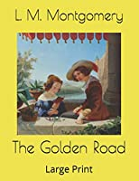 The Golden Road: Large Print