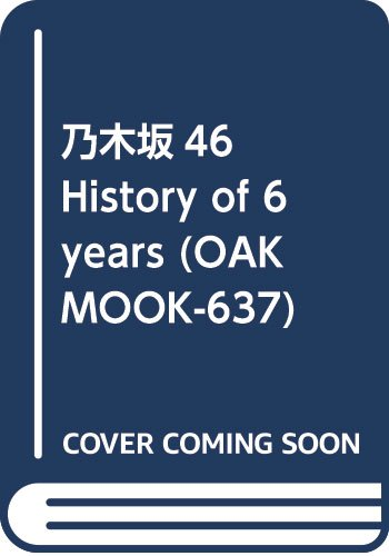 乃木坂46 History of 6 years (OAK MOOK-637)