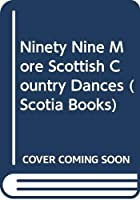 Ninety Nine More Scottish Country Dances (Scotia Books)