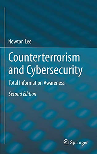 Download Counterterrorism and Cybersecurity: Total Information Awareness 3319172433