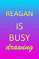Reagan: Sketchbook | Blank Creative Sketching Pad | Sketch Book Paper | Im Very Busy Pink Purple Gold Personalized Custom First Name Letter R | Teach & Practice Drawing for Experienced & Aspiring Artist & Illustrator | Imagine Create Learn to Draw