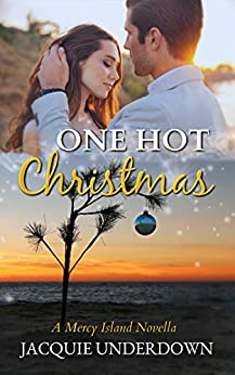 One Hot Christmas (Mercy Island Series Book 2) by [Underdown, Jacquie]