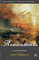 Romanticism: A Sourcebook (Palgrave Sourcebooks)