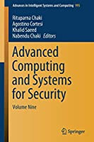 Advanced Computing and Systems for Security: Volume Nine (Advances in Intelligent Systems and Computing)