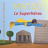 Mateo le Superhéros: Les aventures de mon prénom