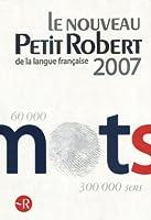Le Nouveau Petit Robert 2007: Dictionnaire Alphabetique Et Analogique De La Langue Frantaise