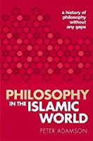 Philosophy in the Islamic World: A history of philosophy without any gaps Volume 3【洋書】 [並行輸入品]